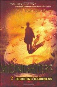 Touching Darkness (Midnighters, Bk 2)