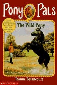 The Wild Pony (Pony Pals, Bk 9)