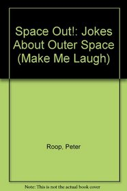 Space Out!: Jokes About Outer Space (Make Me Laugh)