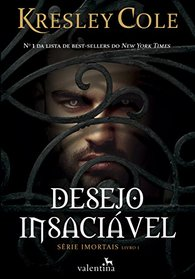Desejo Insaciavel - Vol.1 - Serie Imortais