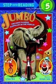 Jumbo: The Most Famous Elephant in the World (Step-into-Reading, Step 5)