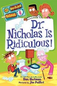 Dr. Nicholas is Ridiculous (My Weirder School. Bk 8)