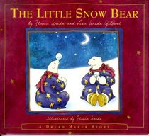 The Little Snow Bear : Flavia's Dream Maker Stories #2 (A Dream Maker Story)