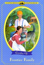 Frontier Family (Little House Chapter Book)