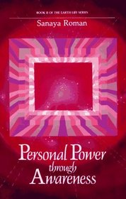 Personal Power Through Awareness: A Guidebook for Sensitive People (Earth)