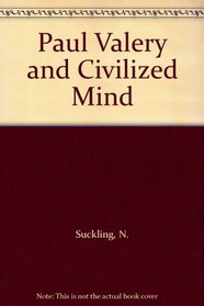 Paul Valery and Civilized Mind
