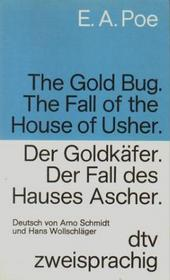 The Gold Bug:  The Fall of the House of Usher (Der Goldkaefer.  Der Fall des Hauses Ascher)