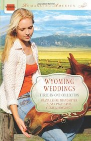 Wyoming Weddings: Trail to Justice / Hearts on the Road / A Wagonload of Trouble (Romancing America)