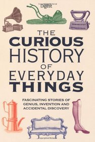 Curious History of Everyday Things (Readers Digest)