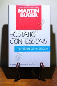 Ecstatic Confessions: The Heart of Mysticism
