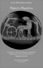 Plato's Phaedrus: A Translation With Notes, Glossary, Appendices, Interpretive Essay and Introduction