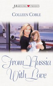 From Russia with Love (Heartsong Presents, #417)