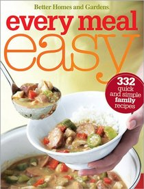 Every Meal Easy (Better Homes & Gardens Cooking)