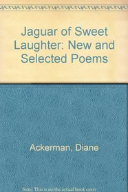 Jaguar of Sweet Laughter : New  Selected Poems