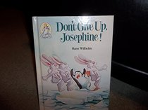 Don't Give Up,josephine