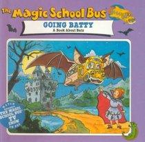 The Magic School Bus Going Batty: A Book About Bats (Magic School Bus (Library))