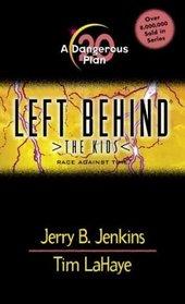 A Dangerous Plan (Left Behind: The Kids, Book 20)