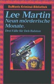 Neun m�rderische Monate. Drei F�lle f�r Deb Ralston. Ein zu normaler Mord. Komplott der Unbekannten. Tod einer Diva.