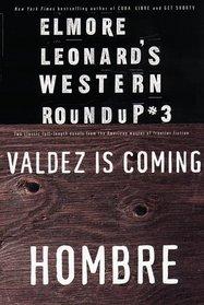 Elmore Leonard's Western Roundup #3: Valdez is Coming, Hombre
