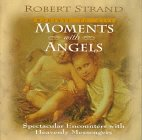 Moments with Angels: Spectacular Encounters with Heavenly Mellcufers (