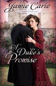 A Duke's Promise (Forgotten Castles, Bk 3)
