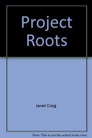 Project Roots: Kids make a dream come true (Spotlight books)