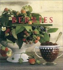 Berries: A Country Garden Cookbook (A country garden cookbook)