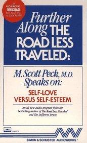 Further Along the Road Less Traveled : Self-Love Versus Self-Esteem  (Audio Book)