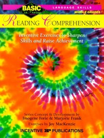 Reading Comprehension: Inventive Exercises to Sharpen Skills and Raise Achievement (Basic, Not Boring 6  to  8)
