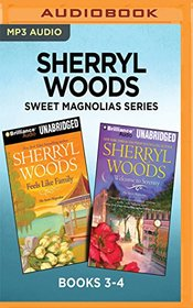 Sherryl Woods Sweet Magnolias Series: Books 3-4: Feels Like Family & Welcome to Serenity