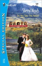 Do You Take This Rebel? (Calamity Janes, Bk 1) (Silhouette Special Edition, No 1394)