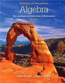 Beginning and Intermediate Algebra: The Language & Symbolism of Mathematics, 3rd Edition
