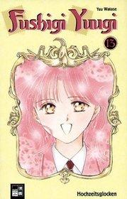 Fushigi Yuugi 13. Hochzeitsglocken.