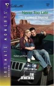 Never Too Late (Searchers, Bk 3) (Silhouette Intimate Moments, No 1364)