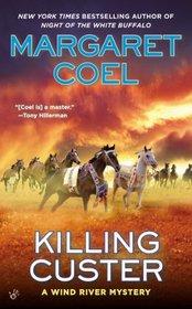 Killing Custer (Wind River, Bk 17)