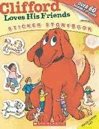 Clifford Loves His Friends (Sticker Storybook)