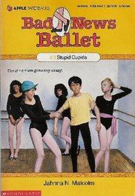Stupid Cupids (Bad News Ballet Book 3)