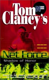 Shadow of Honor (Tom Clancy's Net Force; Young Adults, No. 8)
