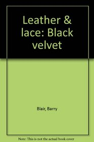 Leather & lace: Black velvet