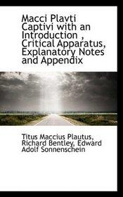 Macci Plavti Captivi with an Introduction , Critical Apparatus, Explanatory Notes and Appendix