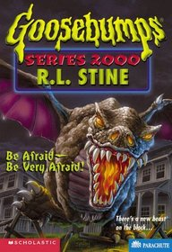 Be Afraid -- Be Very Afraid! (Goosebumps Series 2000, No 20)