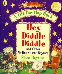 Hey Diddle Diddle and Other Mother Goose Rhymes (Lift-the-Flap Book)