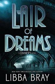 Lair of Dreams (Diviners, Bk 2)