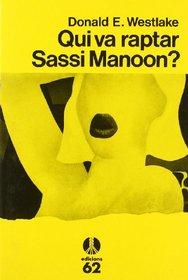 Qui va raptar Sassi Manoon?