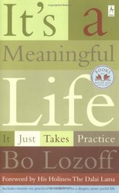 It's a Meaningful Life : It Just Takes Practice