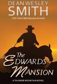 The Edwards Mansion: A Thunder Mountain Novel (Volume 4)