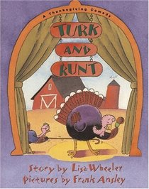 Turk and Runt : A Thanksgiving Comedy