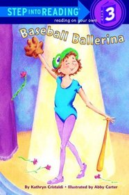 Baseball Ballerina (Step into Reading, Step 3)