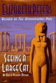 Seeing a Large Cat (Amelia Peabody, Bk 9)