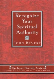 Recognize Your Spiritual Authority (Inner Strength Series, 1)